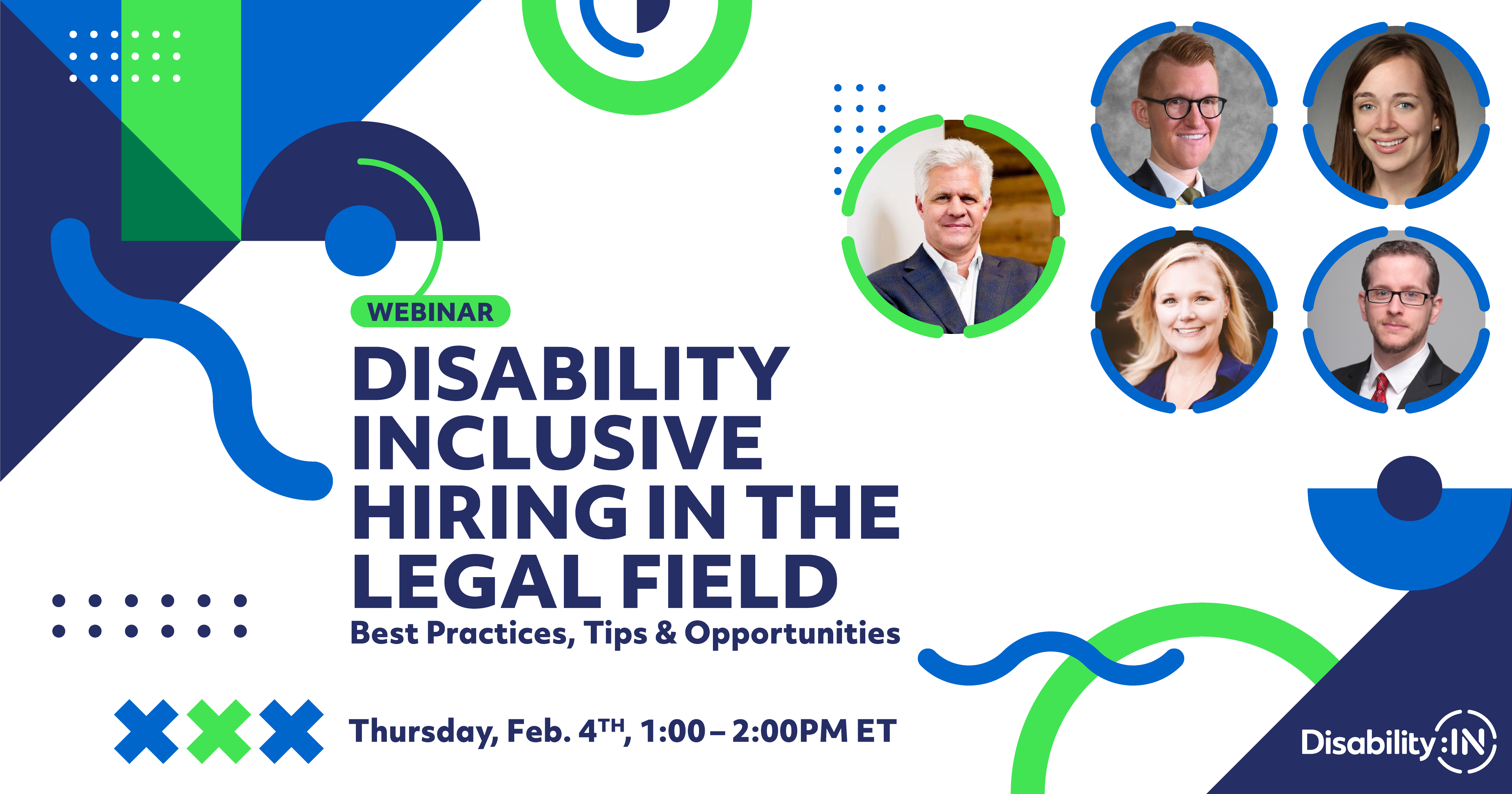 Webinar: Disability Inclusive Hiring in the Legal Field: Best Practices, Tips, and Opportunities. Thu. 2/4 1p-2p ET. Disability:IN logo.